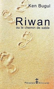 Riwan, ou, Le chemin de sable par Bugul