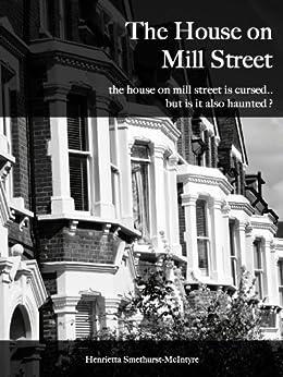 The House on Mill Street by [Smethurst-McIntyre, Henrietta]
