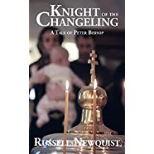 Knight of the Changeling (The Tales of Peter Bishop Book 2)