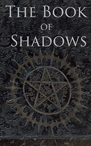 The Book of Shadows: White, Red and Black Magic -