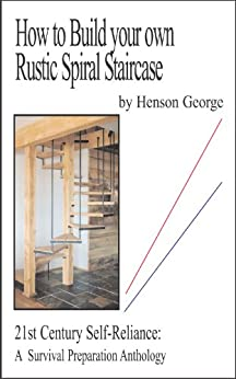 How to build your own rustic spiral staircase for Build your own spiral staircase