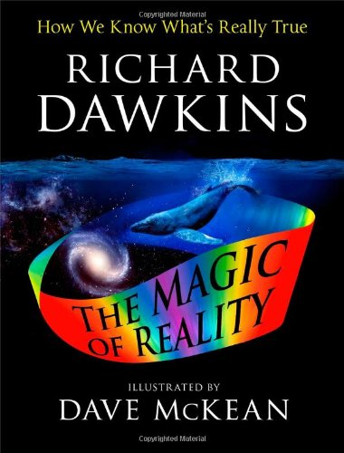The Illustrated Magic of Reality: How We Know What's Really True