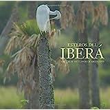 Esteros del Iberá: The Great Wetlands of Argentina
