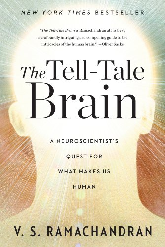 The Tell-Tale Brain: A Neuroscientist's Quest for What Makes Us Human cover