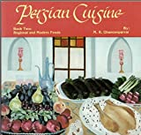 Persian Cuisine, Book Two: Regional and Modern Foods