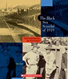 img - for The Black Sox Scandal of 1919 (Cornerstones of Freedom: Second (Paperback)) book / textbook / text book