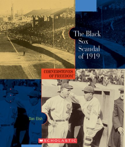 Black Sox Baseball Scandal - The Black Sox Scandal of 1919 (Cornerstones of Freedom: Second (Paperback))