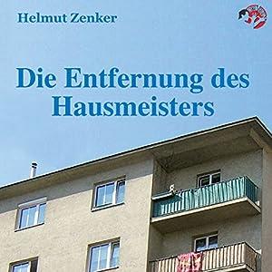 Die Entfernung des Hausmeisters Hörbuch