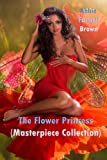 The Flower Princess (Masterpiece Collection), Abbie Farwell Brown, 1494983230