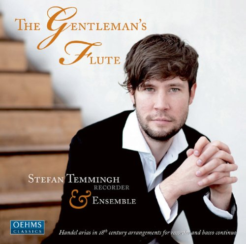 Stefan Temmingh: The Gentleman's Flute - Handel Arias in 18th Century Arrangements for Recorder and Basso Continuo