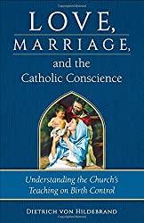 Love, Marriage, and the Catholic Conscience: Understanding the Church's Teachings on Birth Control