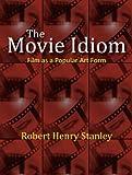 The Movie Idiom 9781577667155