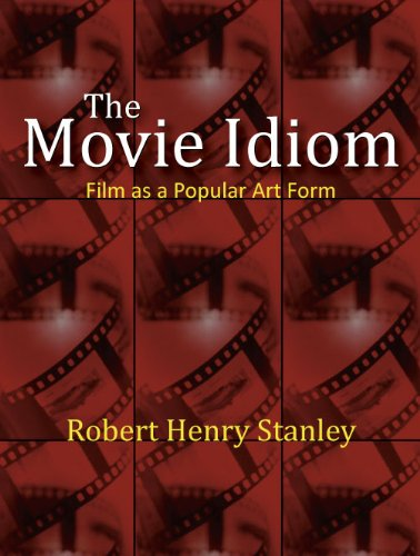 The Movie Idiom: Film as a Popular Art Form -