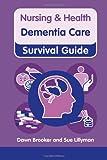 Dementia Care (Nursing and Health Survival Guides)