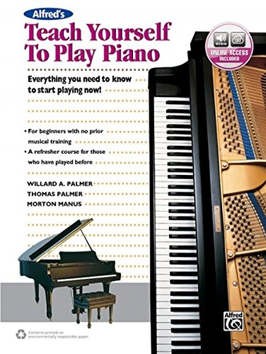 (Alfred's Teach Yourself to Play Piano: Everything You Need to Know to Start Playing Now!, Book & Online Audio (Teach Yourself Series))