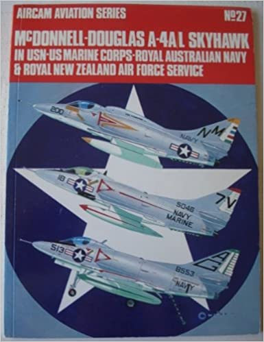 McDONNELL-DOUGLAS A-4A L SKYHAWK IN USN-US MARINE CORPS-ROYAL AUSTRALIAN NAVY & ROYAL NEW ZEALAND AIR FORCE SERVICE, AirCam Aviation Series, No.27