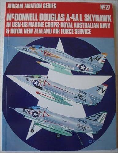 McDONNELL-DOUGLAS A-4A L SKYHAWK IN USN-US MARINE CORPS-ROYAL AUSTRALIAN NAVY & ROYAL NEW ZEALAND AIR FORCE SERVICE, AirCam Aviation Series, No.27