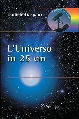L'universo in 25 centimetri (Le Stelle) (Italian Edition) by Daniele Gasparri (2011-10-15) Paperback