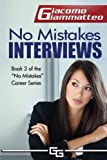 No Mistakes Interviews : How to Get the Job You Want, Giammatteo, Giacomo, 1940313058
