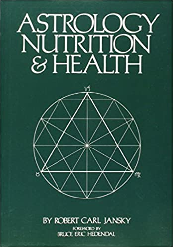ASTROLOGY NUTRITION AND HEALTH by ROBERT CARL JANSKY (14-Apr-2005)
