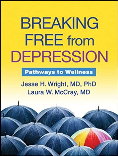 Breaking Free from Depression: Pathways to Wellness (Guilford Self ...