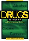 Drugs in America: A Documentary History