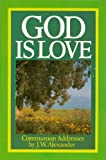 God Is Love, J. W. Alexander, 0851514596