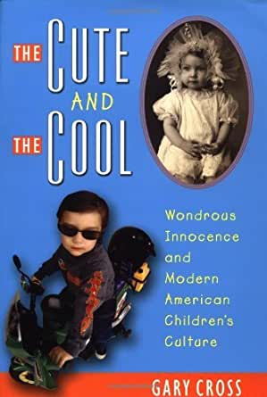 the and the cool wondrous innocence and modern american children s culture