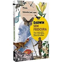 Darwin sem frescura