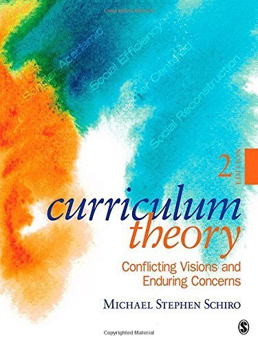 Curriculum Theory: Conflicting Visions and Enduring Concerns by Michael Stephen Schiro (2012-06-13)