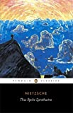 Thus Spoke Zarathustra: A Book for Everyone and No One (Penguin Classics) by Nietzsche, Friedrich(November 30, 1961) Paperback