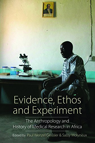 Evidence, Ethos and Experiment: The Anthropology and History of Medical Research in Africa by Berghahn Books