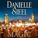 Magic Hörbuch von Danielle Steel Gesprochen von: Alexander Cendese