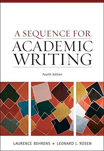 A Sequence for Academic Writing (4th Edition) by Laurence M. Behrens (2009-02-09)