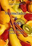 Marmeladen & Liköre, Hannes Punkenhofer, 3837059278
