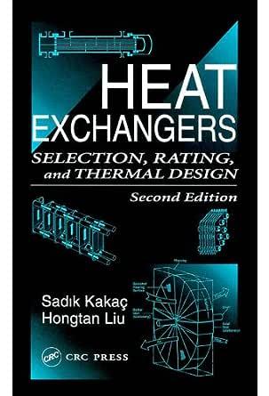 Heat Exchangers Selection Rating And Thermal Design Second Edition 2 Kakac Sadik Liu Hongtan Pramuanjaroenkij Anchasa Amazon Com