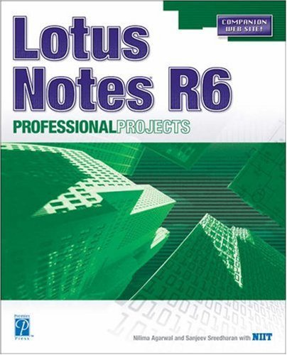 Lotus Notes R6 Professional Projects by Nilima Agarwal (2003-02-27) pdf