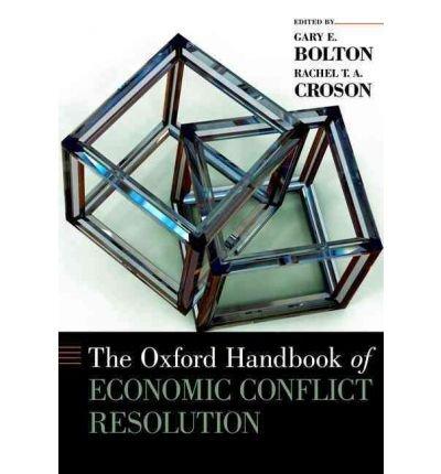 [(The Oxford Handbook of Economic Conflict Resolution )] [Author: Gary E. Bolton] [Oct-2012] ebook