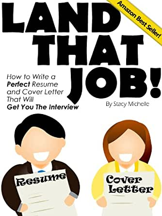Amazon.Com: Land That Job! How To Write A Perfect Resume And Cover