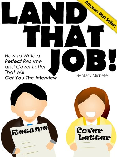 Amazoncom Land That Job How to Write a Perfect Resume and Cover