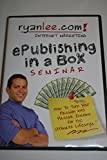 Epublishing in a Box Seminar By Ryan Lee Internet Marketing