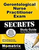 Gerontological Nurse Practitioner Exam Secrets Study Guide: NP Test Review for the Nurse Practitioner Exam