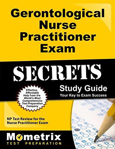 Gerontological Nurse Practitioner Exam Secrets Study Guide: NP Test Review for the Nurse Practitioner Exam