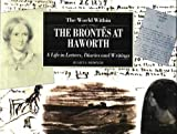 img - for The World within: Brontes at Haworth - A Life in Letters, Diaries and Writings (Illustrated Letters) (English and Spanish Edition) book / textbook / text book