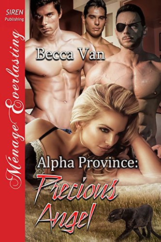 Alpha Province: Precious Angel (Siren Publishing Menage Everlasting)