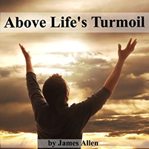 Above Life's Turmoil Audiobook