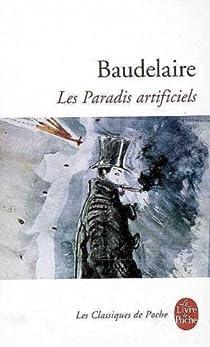 Les Paradis artificiels par Baudelaire