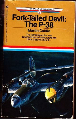 (FORK-TAILED DEVIL: THE P-38 (Air and Space Library, Book No 2) )