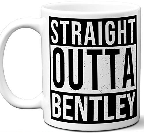 "Bentley Illinois IL Souvenir Gift Mug. Unique""Straight Outta"" I Love City Town Lover Coffee Tea Cup Men Women Birthday Mothers Day Fathers Day Christmas."