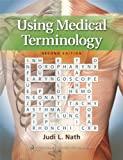 Using Medical Terminology (Us Ed) Pb, Nath, Judi Lindsley, 1451115830